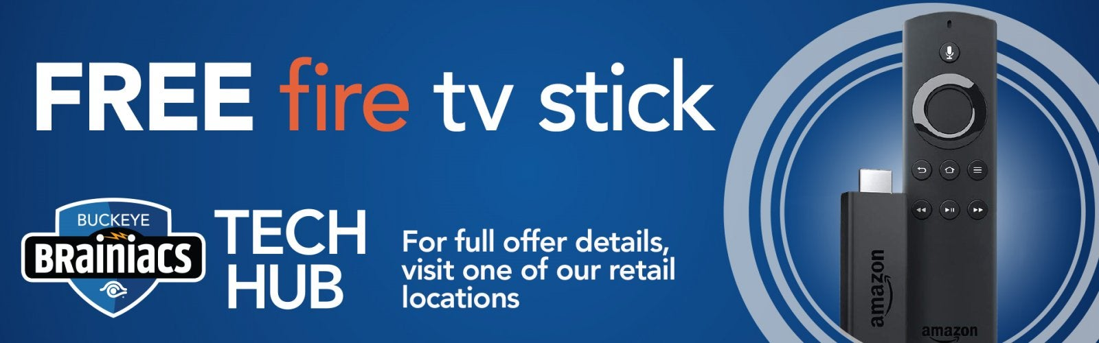 Internet, Cable TV, Fire Stick, retail stores